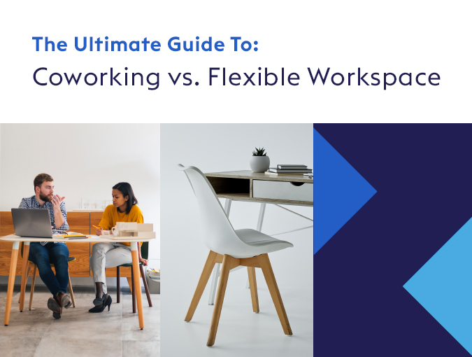 The Ultimate Guide To: Coworking vs. Flexible Workspace