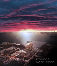 """DRAW Brooklyn and Four Points LLC are developing a large industrial site in Red Hook into a mixed-use residential, manufacturing and commercial project called """"Model Block."""""""